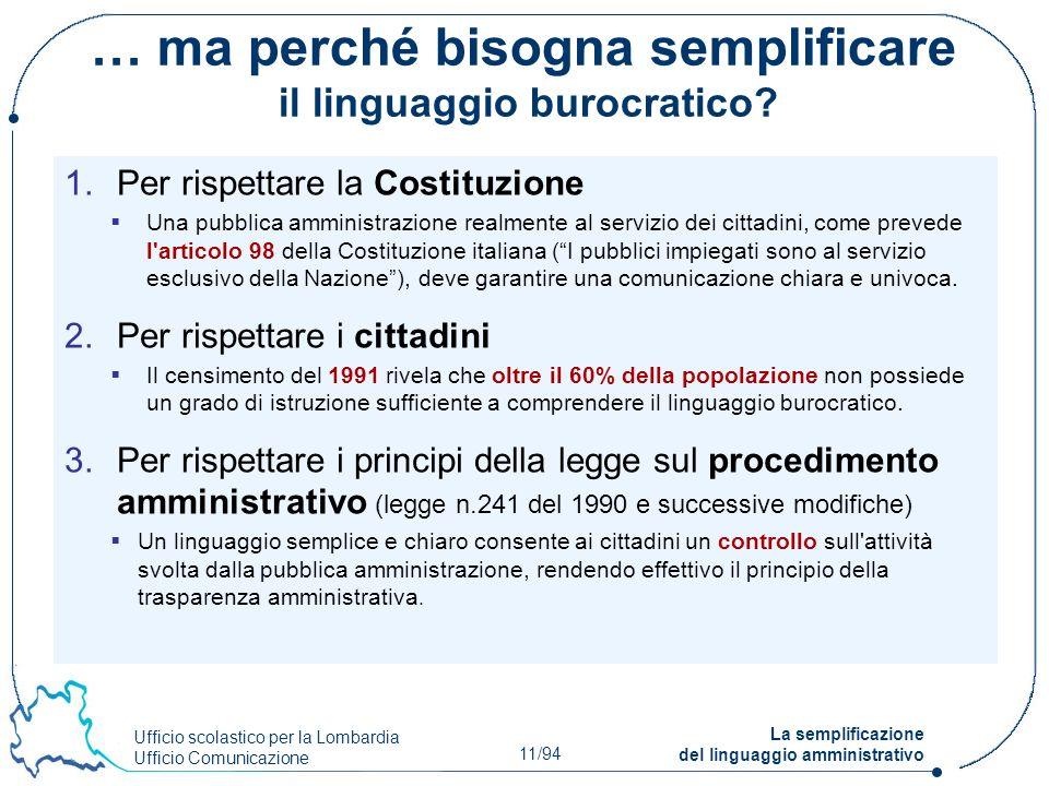 Ufficio scolastico per la Lombardia Ufficio Comunicazione 11/94 La semplificazione del linguaggio amministrativo … ma perché bisogna semplificare il l