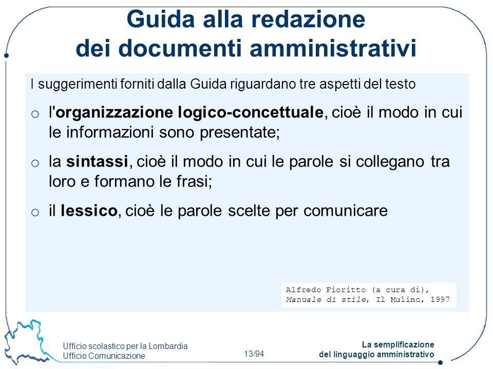 Ufficio scolastico per la Lombardia Ufficio Comunicazione 13/94 La semplificazione del linguaggio amministrativo Guida alla redazione dei documenti am