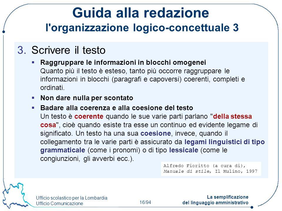 Ufficio scolastico per la Lombardia Ufficio Comunicazione 16/94 La semplificazione del linguaggio amministrativo Guida alla redazione l'organizzazione