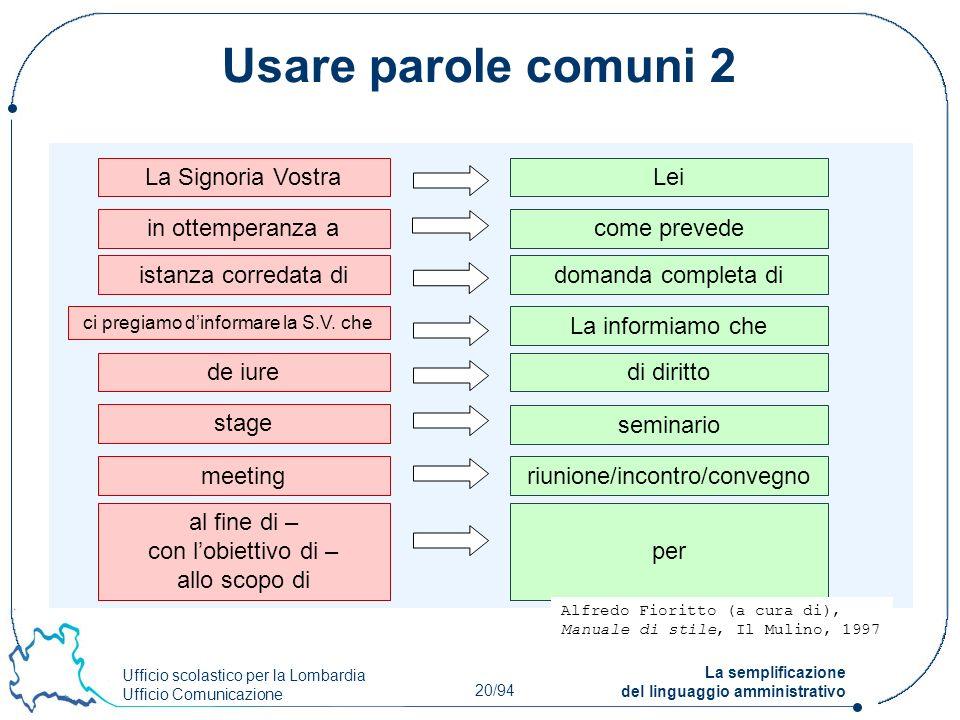 Ufficio scolastico per la Lombardia Ufficio Comunicazione 20/94 La semplificazione del linguaggio amministrativo Usare parole comuni 2 La Signoria Vos