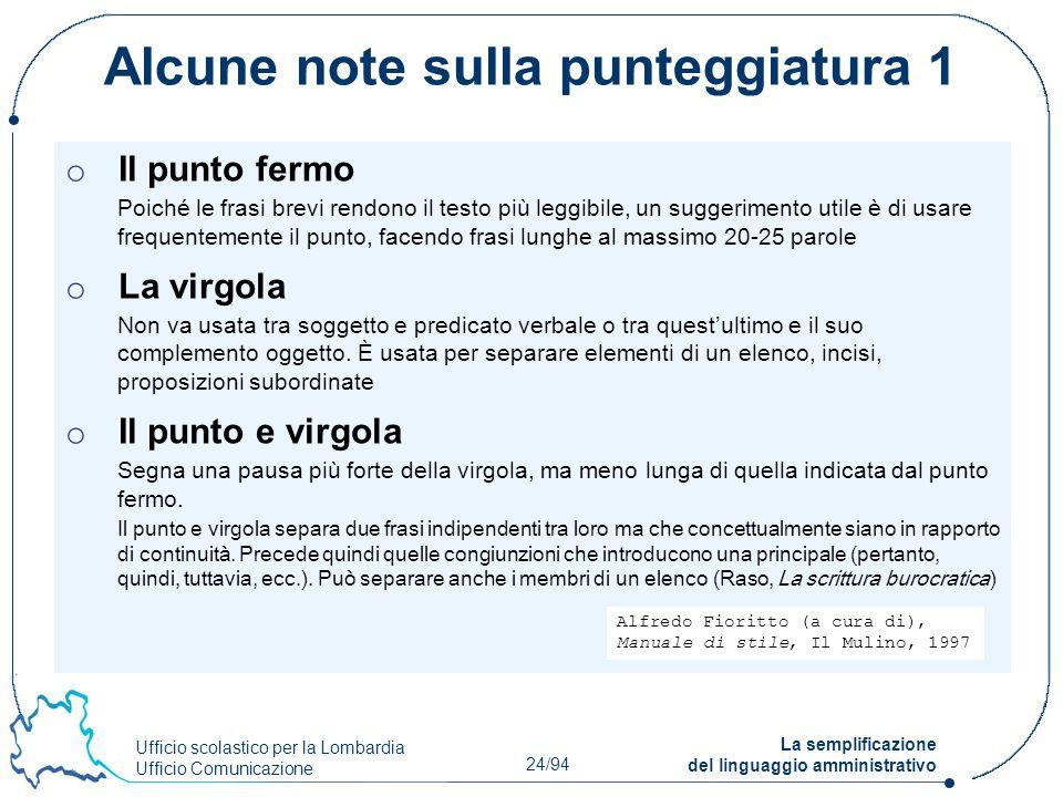 Ufficio scolastico per la Lombardia Ufficio Comunicazione 24/94 La semplificazione del linguaggio amministrativo Alcune note sulla punteggiatura 1 o I