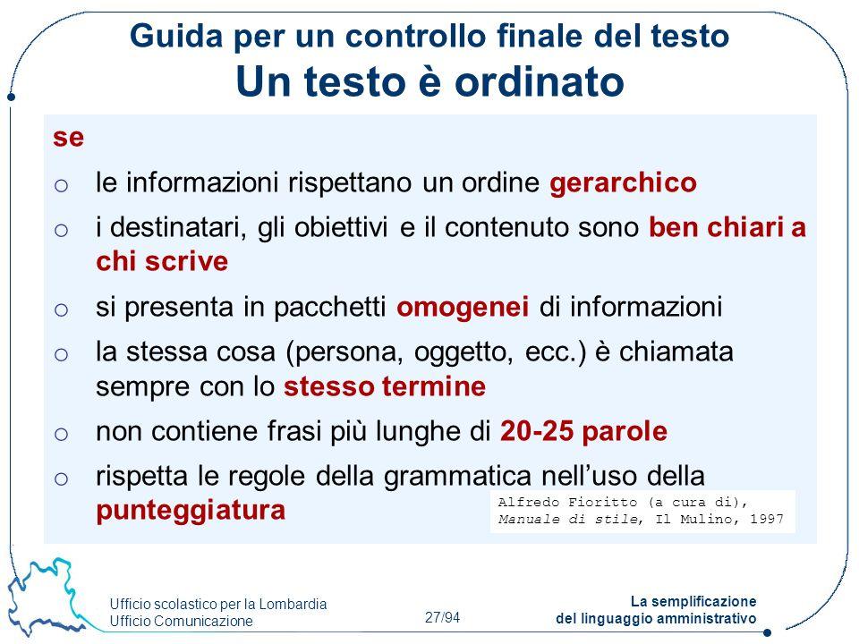 Ufficio scolastico per la Lombardia Ufficio Comunicazione 27/94 La semplificazione del linguaggio amministrativo Guida per un controllo finale del tes