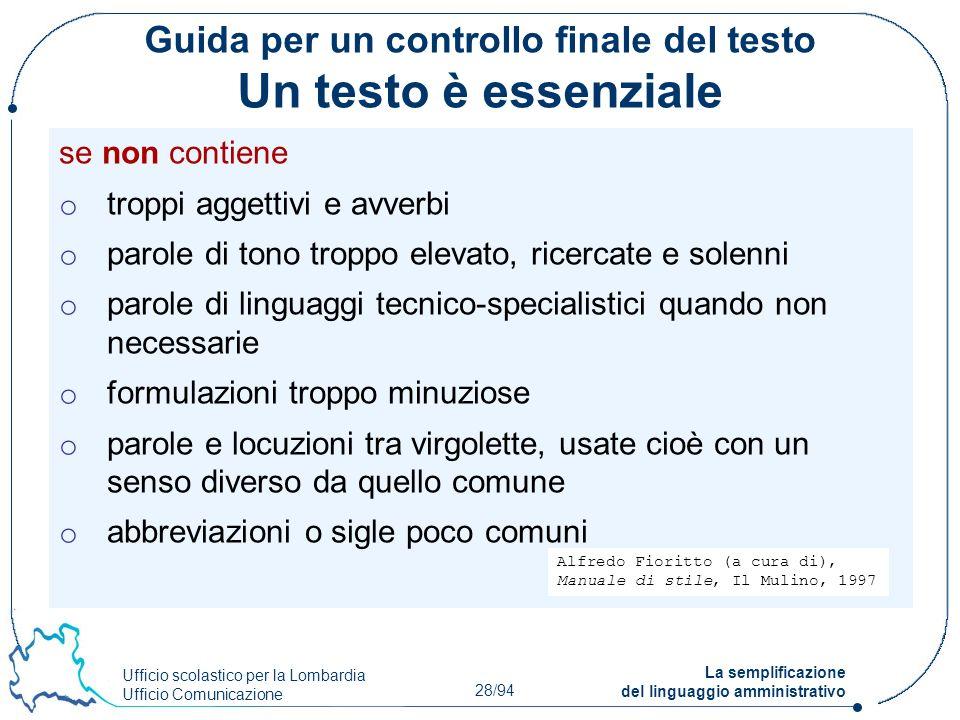 Ufficio scolastico per la Lombardia Ufficio Comunicazione 28/94 La semplificazione del linguaggio amministrativo Guida per un controllo finale del tes