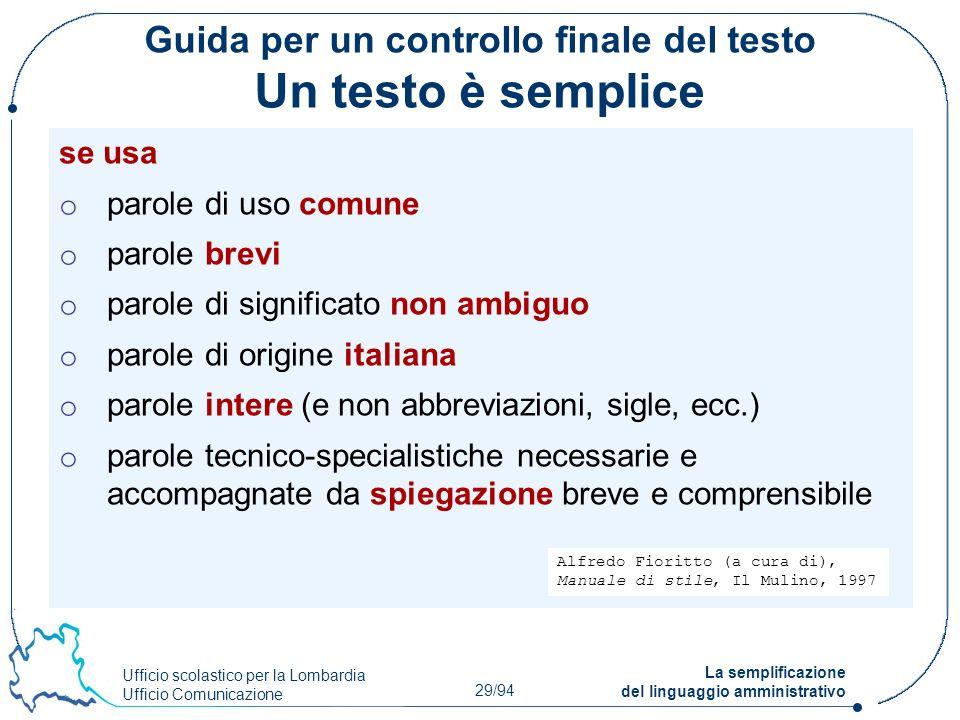 Ufficio scolastico per la Lombardia Ufficio Comunicazione 29/94 La semplificazione del linguaggio amministrativo Guida per un controllo finale del tes