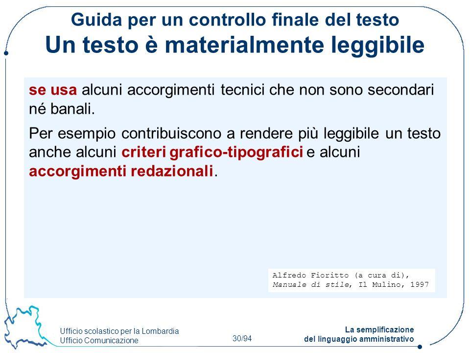 Ufficio scolastico per la Lombardia Ufficio Comunicazione 30/94 La semplificazione del linguaggio amministrativo Guida per un controllo finale del tes