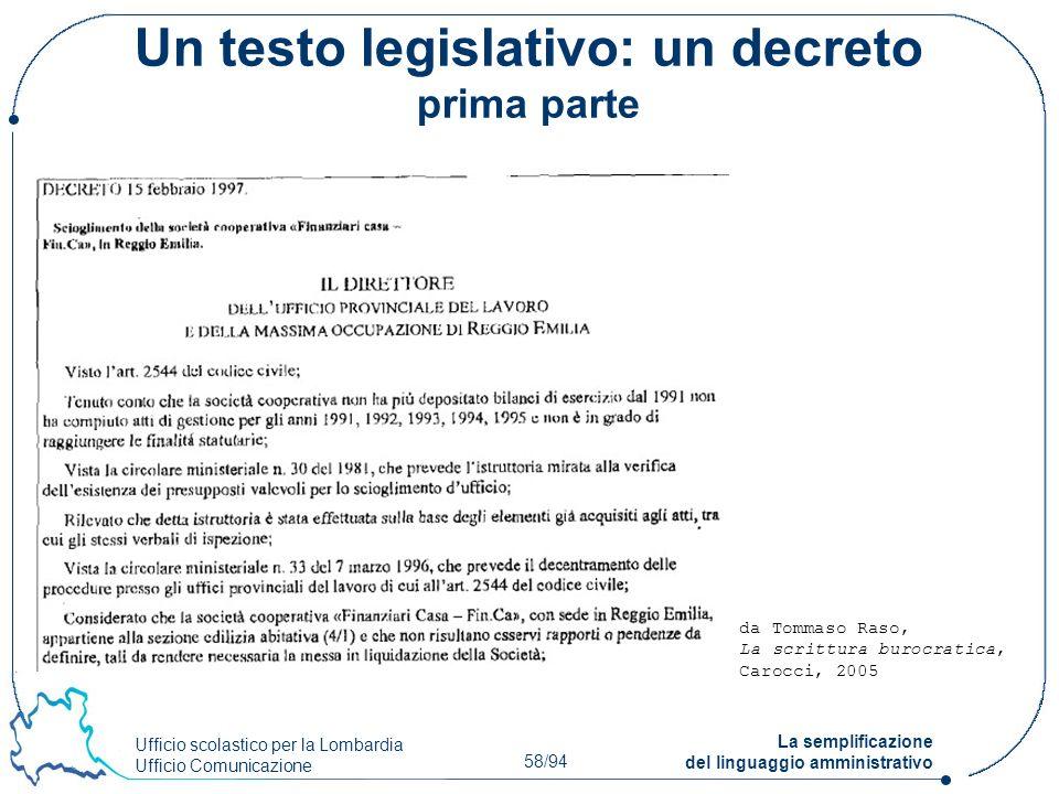 Ufficio scolastico per la Lombardia Ufficio Comunicazione 58/94 La semplificazione del linguaggio amministrativo Un testo legislativo: un decreto prim