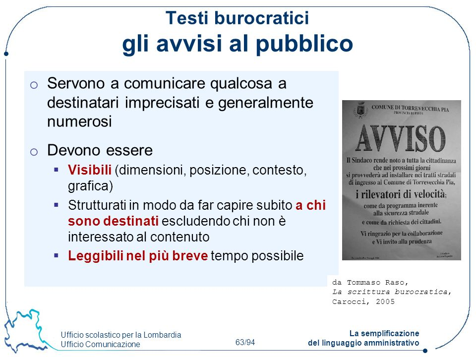 Ufficio scolastico per la Lombardia Ufficio Comunicazione 63/94 La semplificazione del linguaggio amministrativo Testi burocratici gli avvisi al pubbl