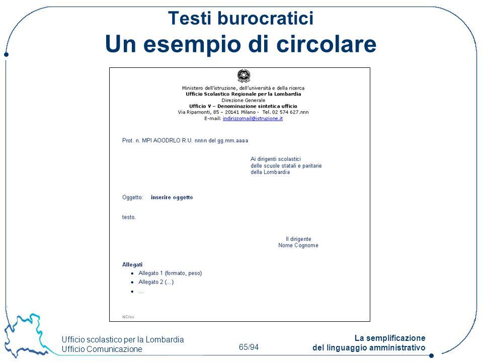 Ufficio scolastico per la Lombardia Ufficio Comunicazione 65/94 La semplificazione del linguaggio amministrativo Testi burocratici Un esempio di circo