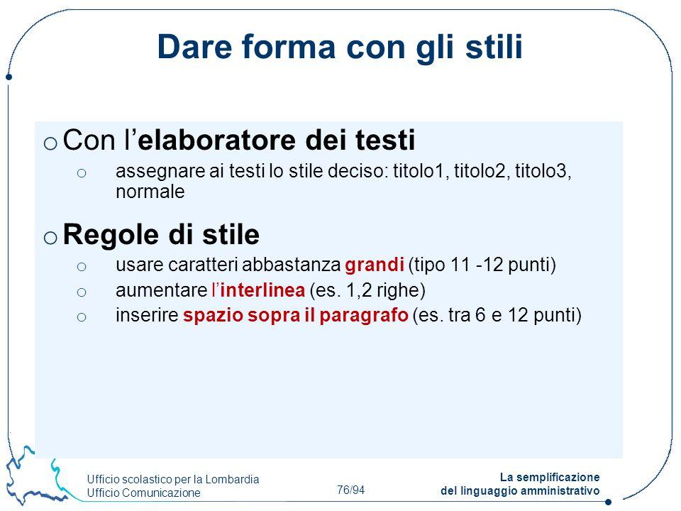 Ufficio scolastico per la Lombardia Ufficio Comunicazione 76/94 La semplificazione del linguaggio amministrativo Dare forma con gli stili o Con lelabo