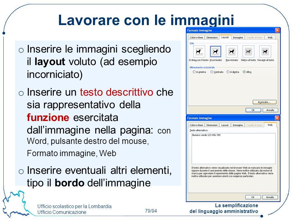Ufficio scolastico per la Lombardia Ufficio Comunicazione 79/94 La semplificazione del linguaggio amministrativo Lavorare con le immagini o Inserire l
