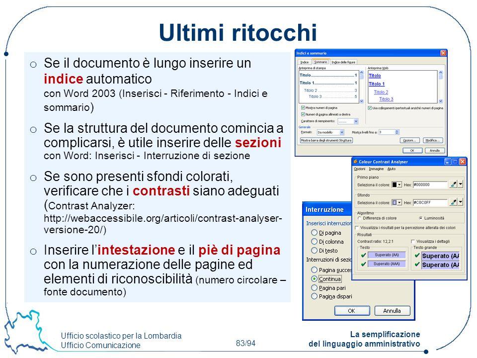 Ufficio scolastico per la Lombardia Ufficio Comunicazione 83/94 La semplificazione del linguaggio amministrativo Ultimi ritocchi o Se il documento è l