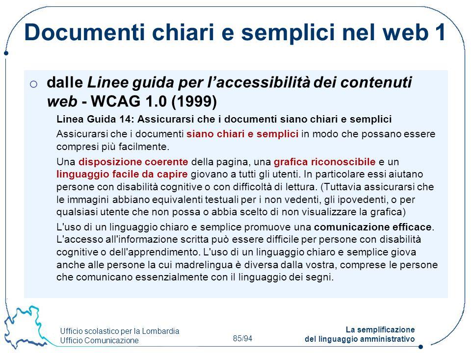 Ufficio scolastico per la Lombardia Ufficio Comunicazione 85/94 La semplificazione del linguaggio amministrativo Documenti chiari e semplici nel web 1
