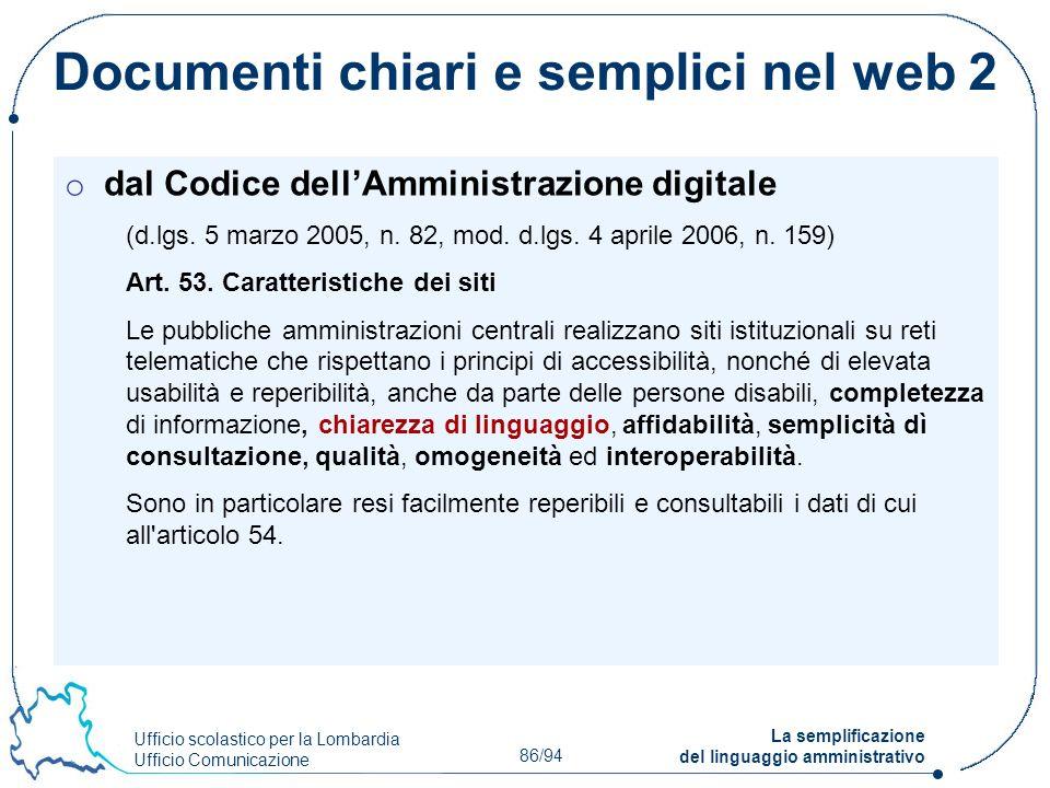 Ufficio scolastico per la Lombardia Ufficio Comunicazione 86/94 La semplificazione del linguaggio amministrativo Documenti chiari e semplici nel web 2