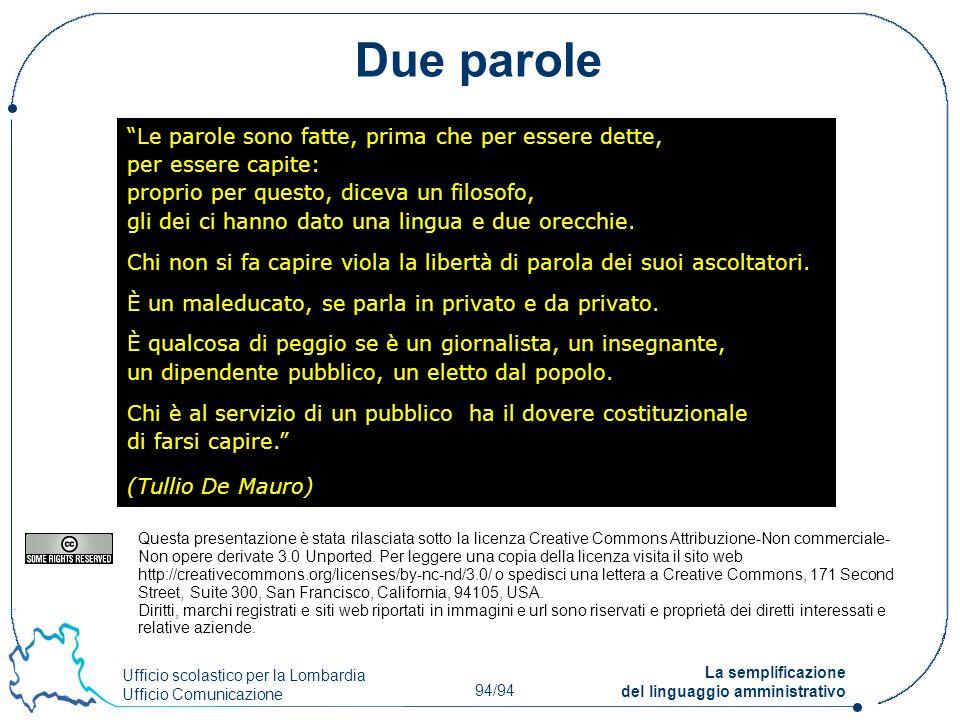 Ufficio scolastico per la Lombardia Ufficio Comunicazione 94/94 La semplificazione del linguaggio amministrativo Le parole sono fatte, prima che per e