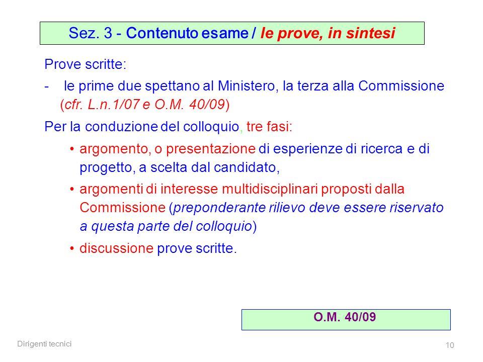 Dirigenti tecnici 10 Prove scritte: - le prime due spettano al Ministero, la terza alla Commissione (cfr.