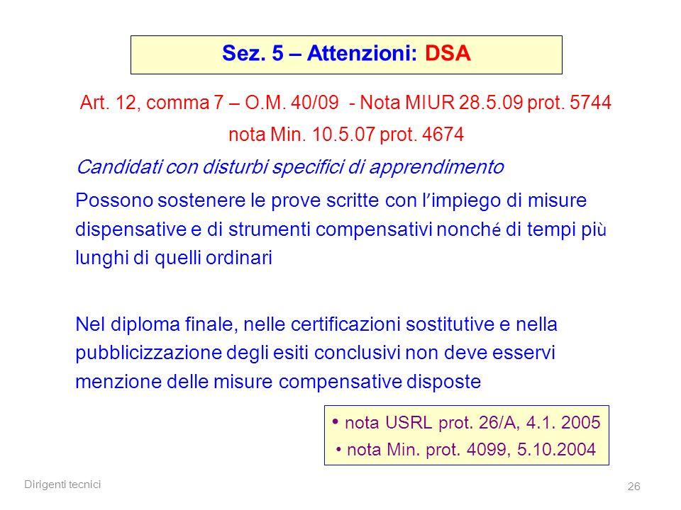 Dirigenti tecnici 26 Art. 12, comma 7 – O.M. 40/09 - Nota MIUR 28.5.09 prot.