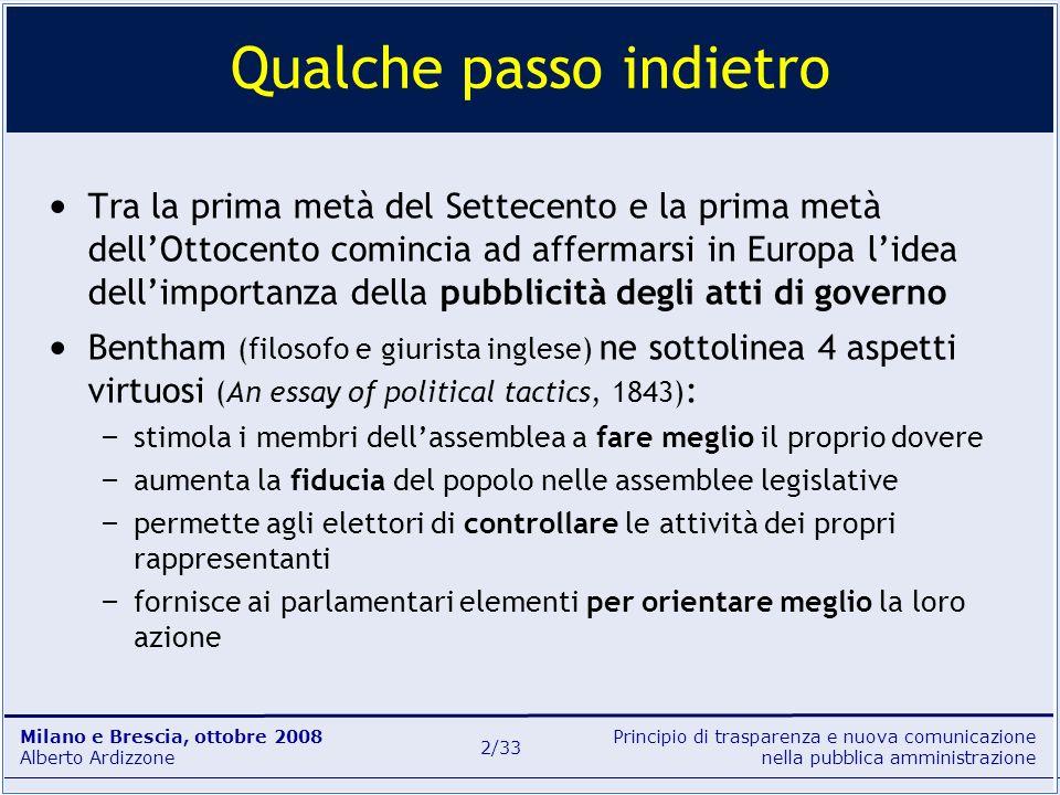 Principio di trasparenza e nuova comunicazione nella pubblica amministrazione Milano e Brescia, ottobre 2008 Alberto Ardizzone 2/33 Tra la prima metà