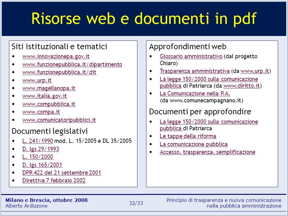 Principio di trasparenza e nuova comunicazione nella pubblica amministrazione Milano e Brescia, ottobre 2008 Alberto Ardizzone 32/33 Siti istituzional