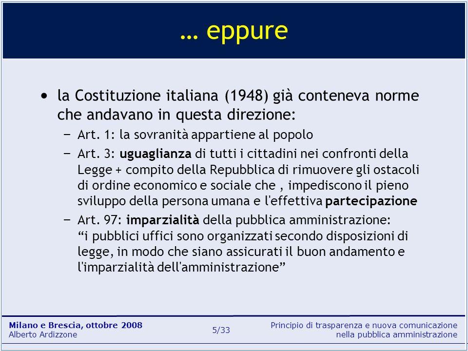 Principio di trasparenza e nuova comunicazione nella pubblica amministrazione Milano e Brescia, ottobre 2008 Alberto Ardizzone 5/33 la Costituzione it