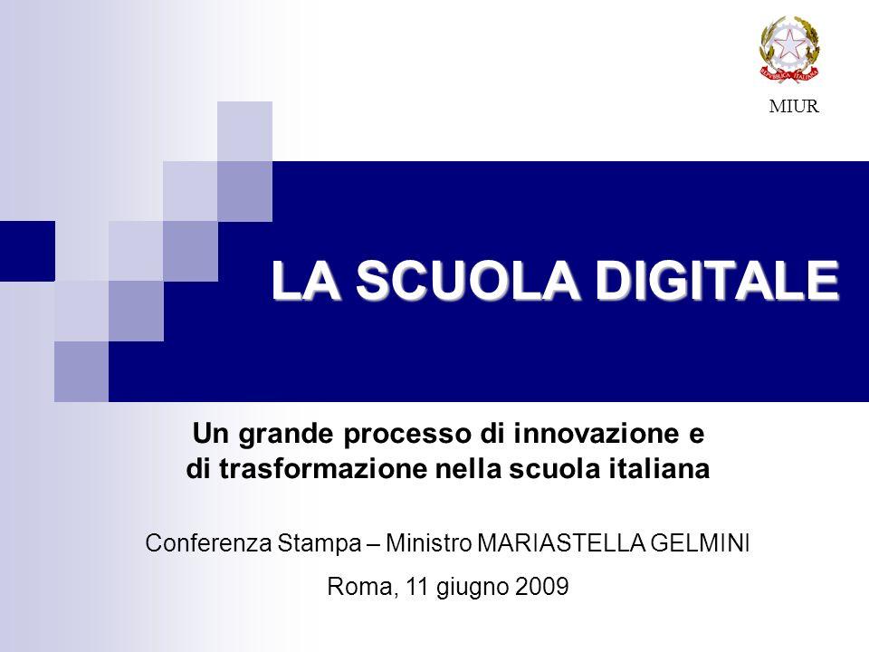 LA SCUOLA DIGITALE MIUR Un grande processo di innovazione e di trasformazione nella scuola italiana Conferenza Stampa – Ministro MARIASTELLA GELMINI R
