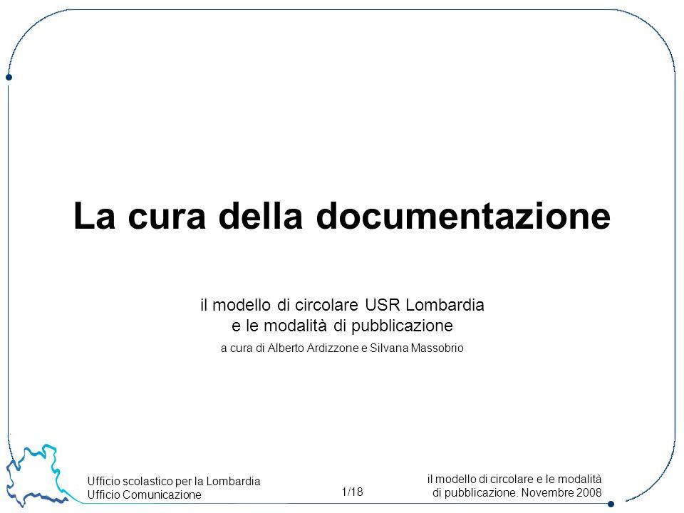 Ufficio scolastico per la Lombardia Ufficio Comunicazione 1/18 il modello di circolare e le modalità di pubblicazione.