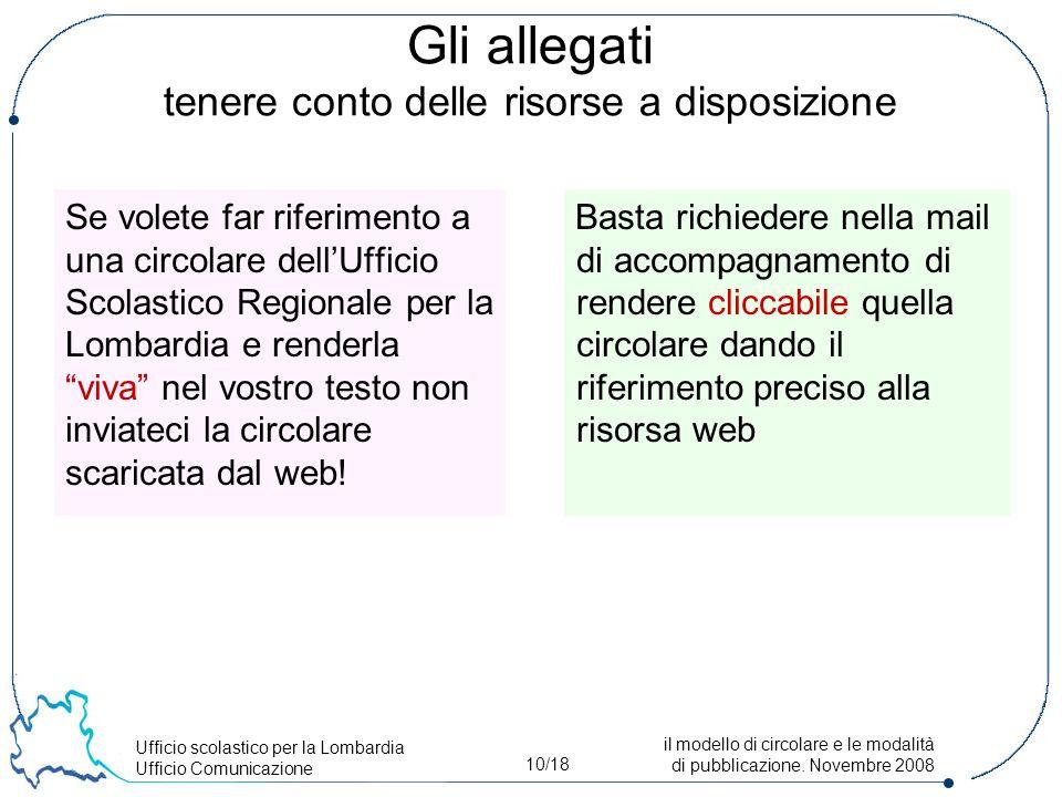 Ufficio scolastico per la Lombardia Ufficio Comunicazione 10/18 il modello di circolare e le modalità di pubblicazione.