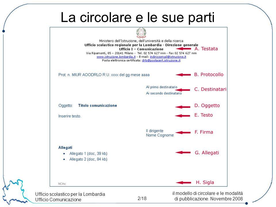 Ufficio scolastico per la Lombardia Ufficio Comunicazione 2/18 il modello di circolare e le modalità di pubblicazione.