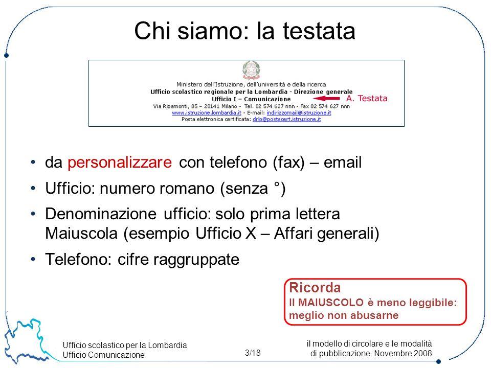 Ufficio scolastico per la Lombardia Ufficio Comunicazione 3/18 il modello di circolare e le modalità di pubblicazione.