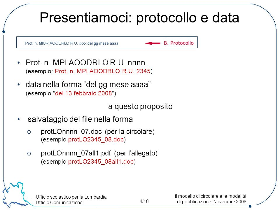 Ufficio scolastico per la Lombardia Ufficio Comunicazione 4/18 il modello di circolare e le modalità di pubblicazione.