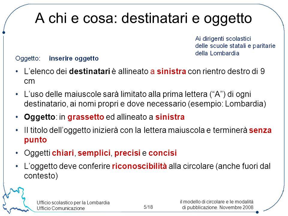 Ufficio scolastico per la Lombardia Ufficio Comunicazione 5/18 il modello di circolare e le modalità di pubblicazione.
