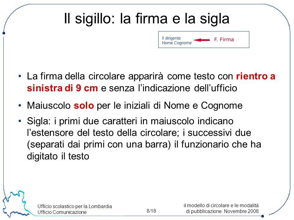 Ufficio scolastico per la Lombardia Ufficio Comunicazione 8/18 il modello di circolare e le modalità di pubblicazione.
