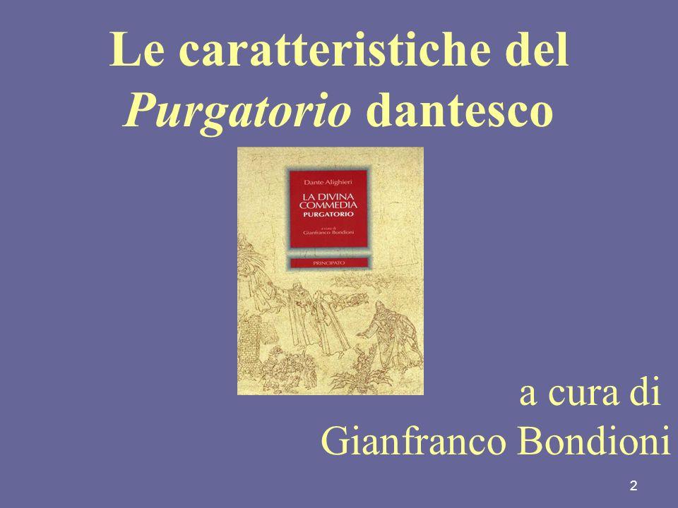 2 Le caratteristiche del Purgatorio dantesco a cura di Gianfranco Bondioni