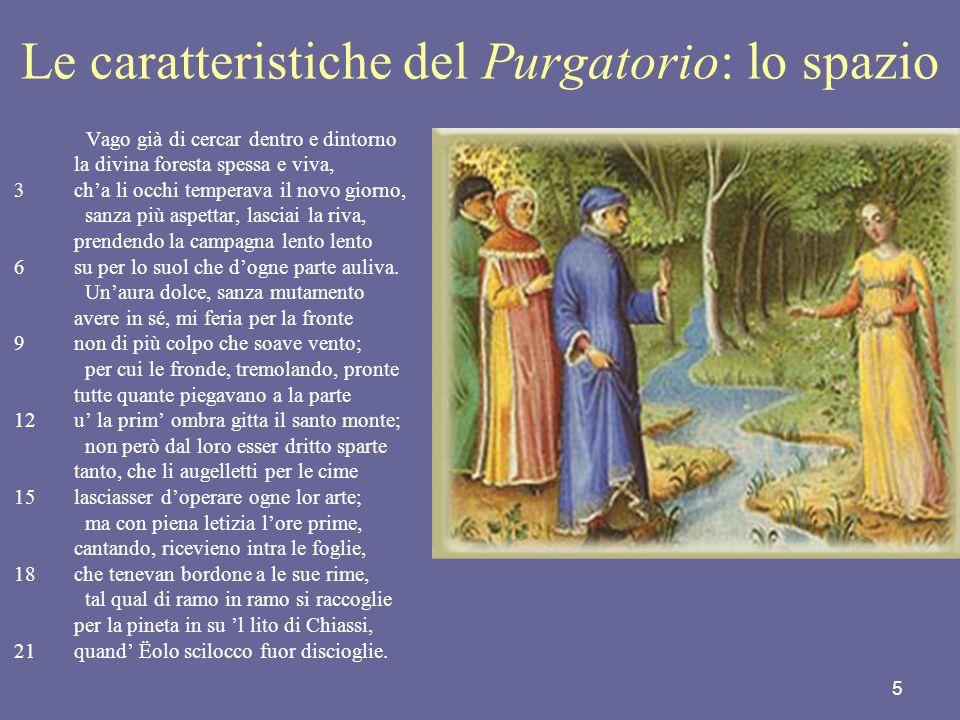 5 Le caratteristiche del Purgatorio: lo spazio Vago già di cercar dentro e dintorno la divina foresta spessa e viva, 3cha li occhi temperava il novo g