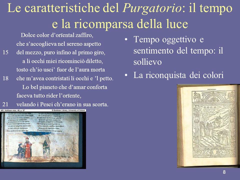 8 Le caratteristiche del Purgatorio: il tempo e la ricomparsa della luce Dolce color dorïental zaffiro, che saccoglieva nel sereno aspetto 15del mezzo