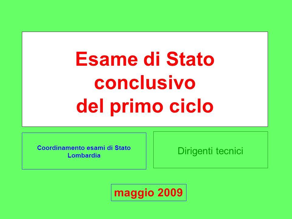Dirigenti tecnici Esame di Stato conclusivo del primo ciclo Coordinamento esami di Stato Lombardia maggio 2009