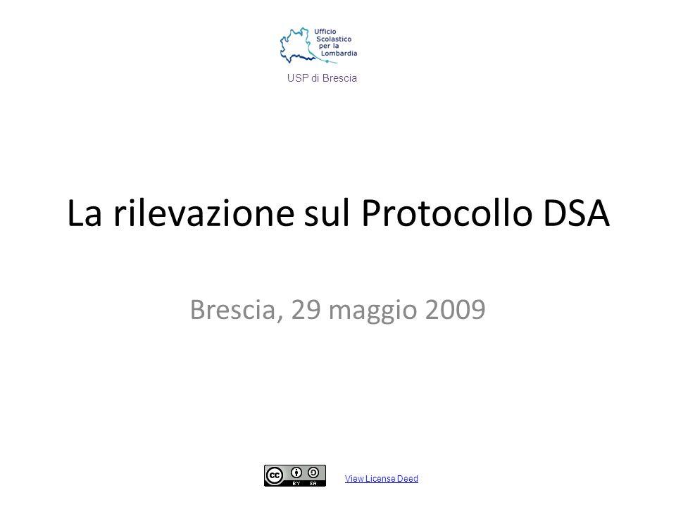 La rilevazione sul Protocollo DSA Brescia, 29 maggio 2009 View License Deed USP di Brescia