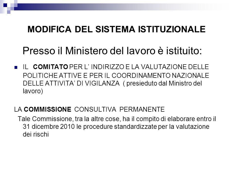 MODIFICA DEL SISTEMA ISTITUZIONALE Presso il Ministero del lavoro è istituito: IL COMITATO PER L INDIRIZZO E LA VALUTAZIONE DELLE POLITICHE ATTIVE E P