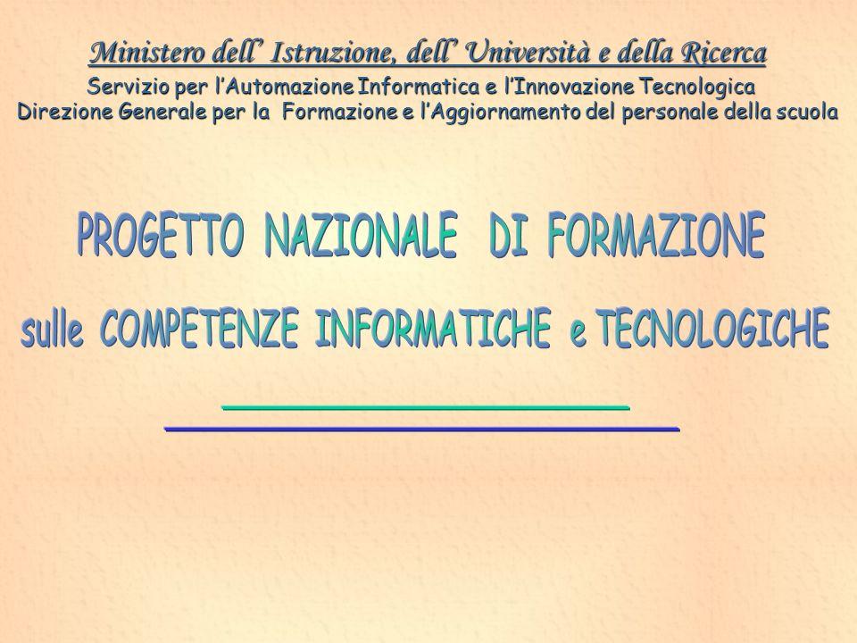 Ministero dell Istruzione, dell Università e della Ricerca Servizio per lAutomazione Informatica e lInnovazione Tecnologica Direzione Generale per la Formazione e lAggiornamento del personale della scuola