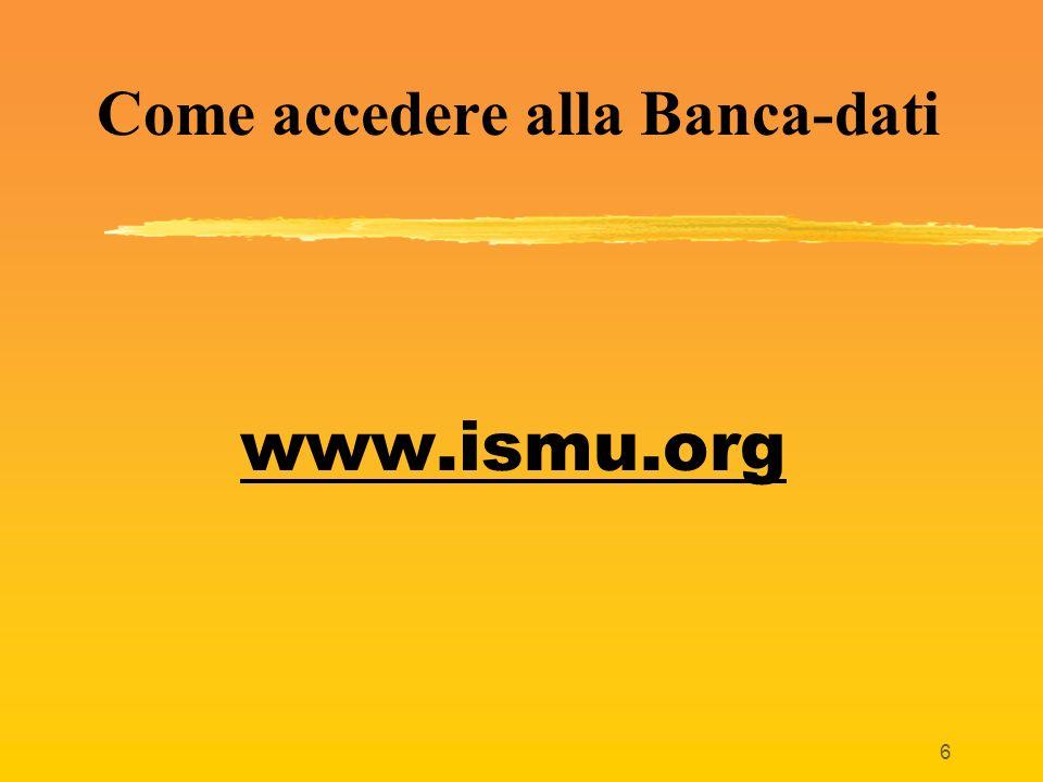 6 Come accedere alla Banca-dati www.ismu.org