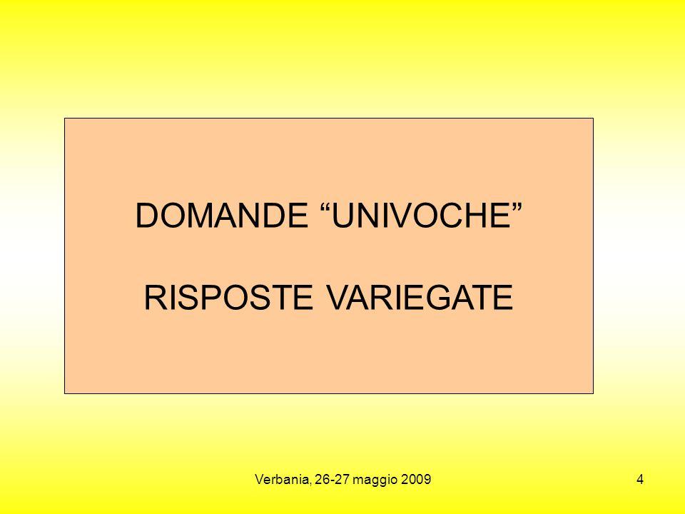 Verbania, 26-27 maggio 20094 DOMANDE UNIVOCHE RISPOSTE VARIEGATE