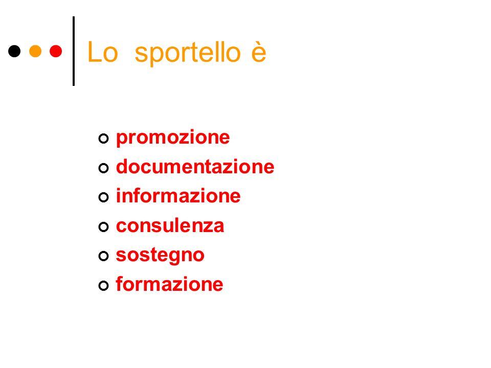 promozione documentazione informazione consulenza sostegno formazione