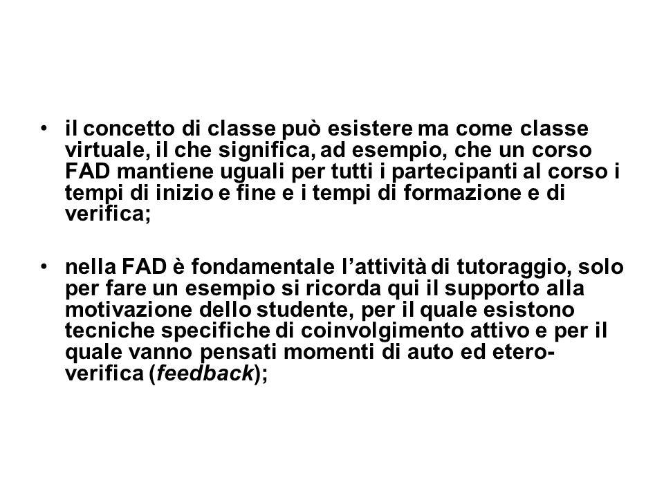 il concetto di classe può esistere ma come classe virtuale, il che significa, ad esempio, che un corso FAD mantiene uguali per tutti i partecipanti al