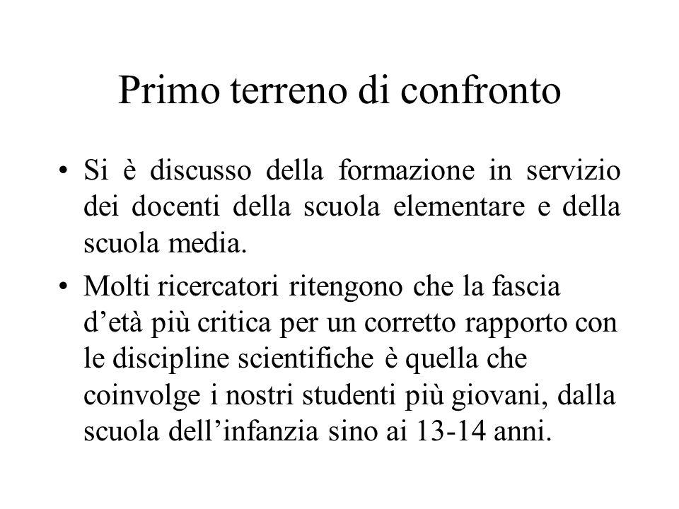 Primo terreno di confronto Si è discusso della formazione in servizio dei docenti della scuola elementare e della scuola media.