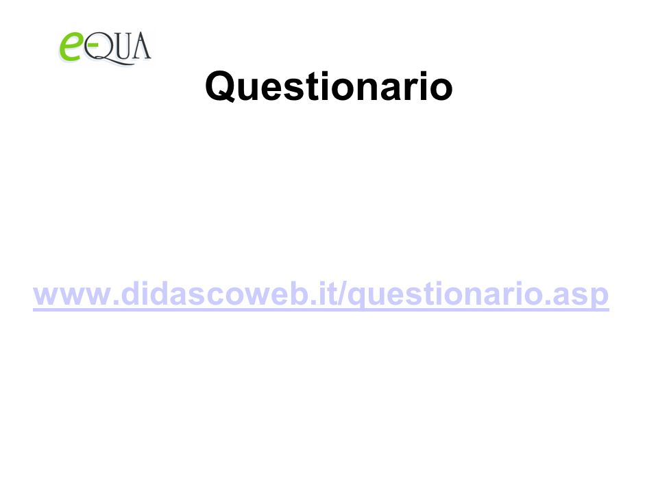 Questionario www.didascoweb.it/questionario.asp