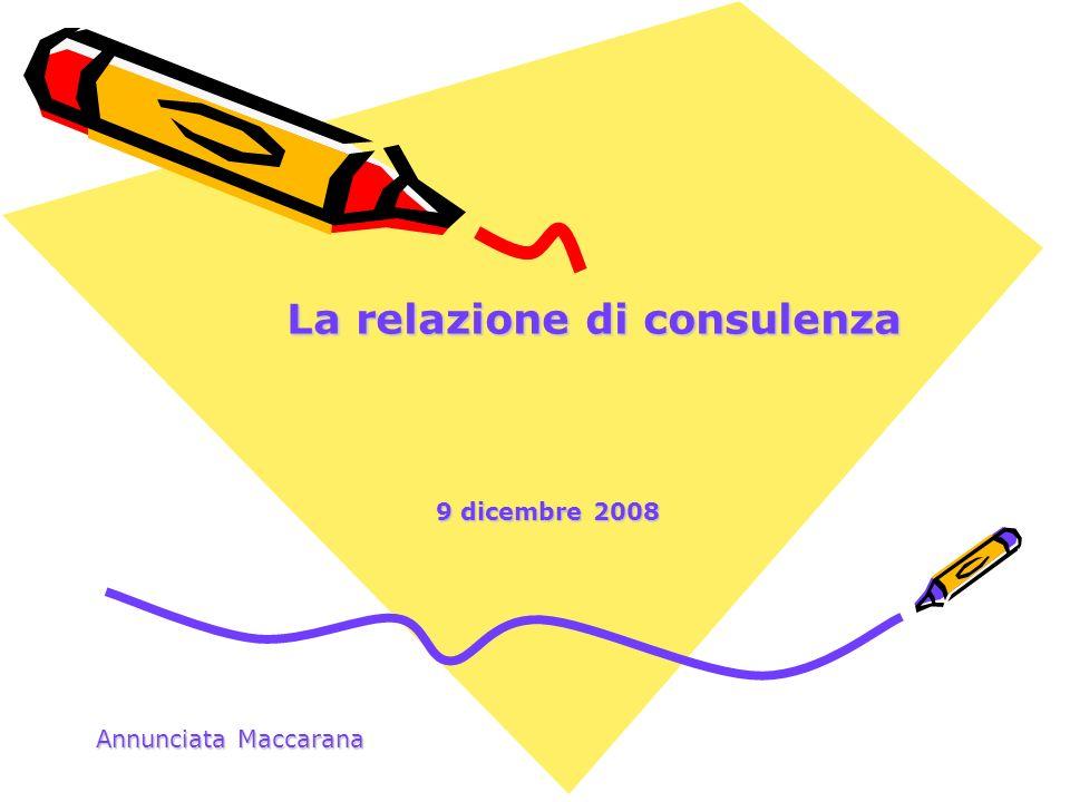 La relazione di consulenza 9 dicembre 2008 Annunciata Maccarana