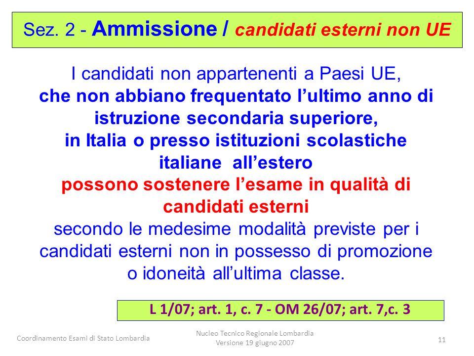 Coordinamento Esami di Stato Lombardia Nucleo Tecnico Regionale Lombardia Versione 19 giugno 2007 11 I candidati non appartenenti a Paesi UE, che non