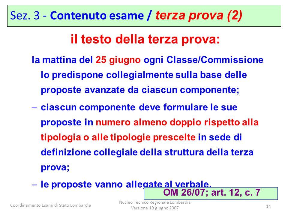 Coordinamento Esami di Stato Lombardia Nucleo Tecnico Regionale Lombardia Versione 19 giugno 2007 14 la mattina del 25 giugno ogni Classe/Commissione