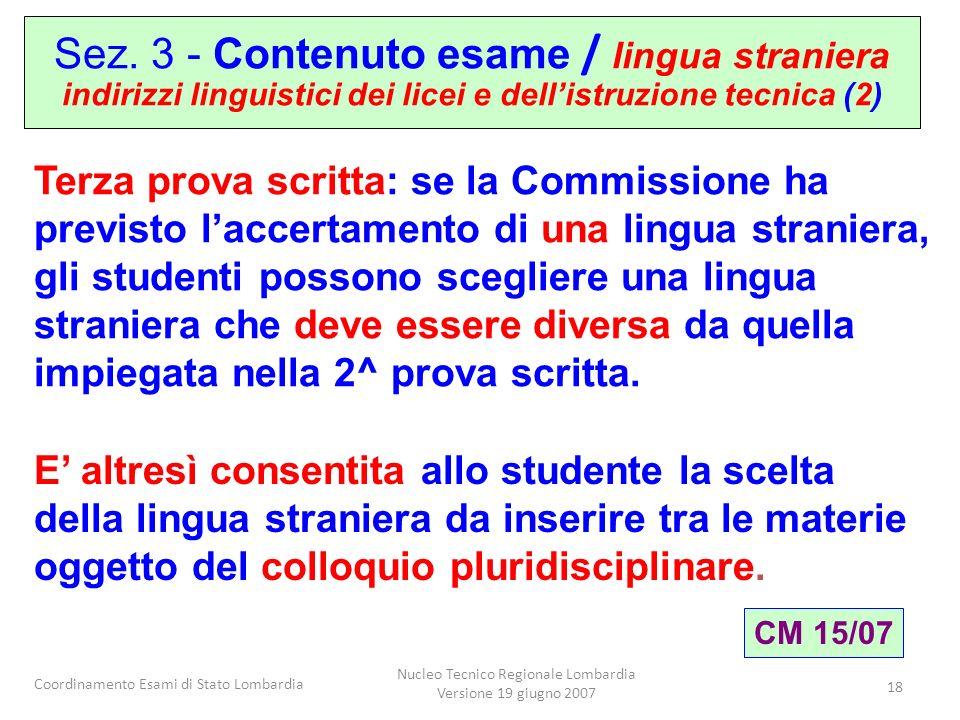 Coordinamento Esami di Stato Lombardia Nucleo Tecnico Regionale Lombardia Versione 19 giugno 2007 18 Terza prova scritta: se la Commissione ha previst