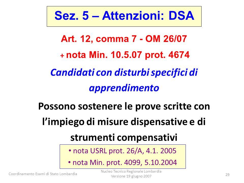 Coordinamento Esami di Stato Lombardia Nucleo Tecnico Regionale Lombardia Versione 19 giugno 2007 29 Art. 12, comma 7 - OM 26/07 + nota Min. 10.5.07 p