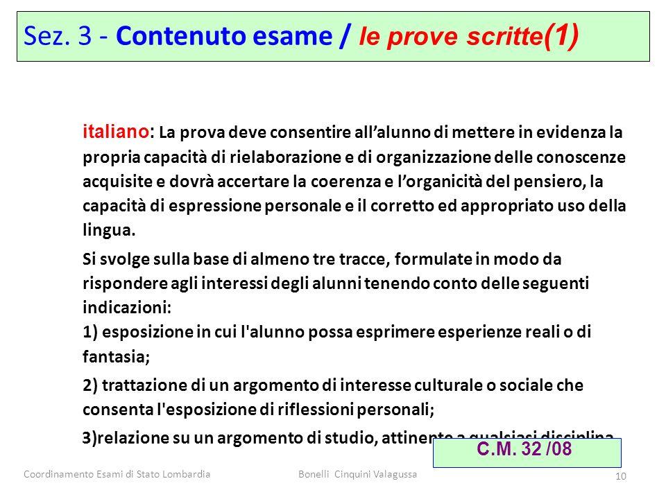 Coordinamento Esami di Stato LombardiaBonelli Cinquini Valagussa 10 italiano: La prova deve consentire allalunno di mettere in evidenza la propria cap